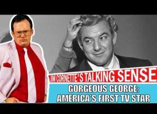Gorgeous George: America's First TV Star - Jim Cornette