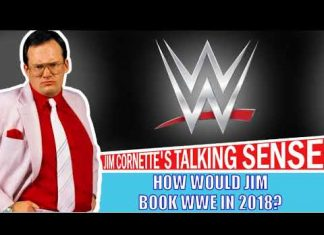 Jim Cornette: How Would He Re-Book WWE in 2018?
