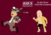 In The News with Jim Cornette (6:05 Superpodcast - Episode 94)