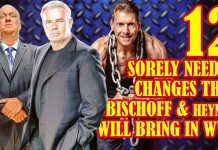 12 RAW & SMACKDOWN Important Changes That PAUL HEYMAN & ERIC BISCHOFF Will Bring in WWE!