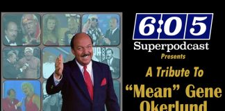 "6:05 Superpodcast - ""Mean"" Gene Okerlund Special"
