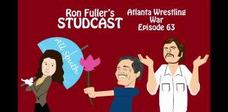Ron Fuller's Studcast - Episode 63: Atlanta Wrestling War #2